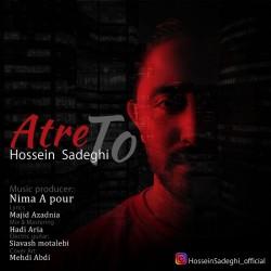 Hossein Sadeghi - Atre To