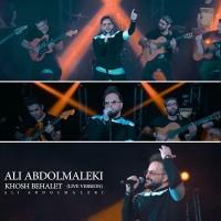 Ali Abdolmaleki - Khosh Behalet ( Live )