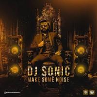 Dj Sonic - Make Some Noise