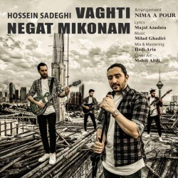 Hossein Sadeghi - Vaghti Negat Mikonam