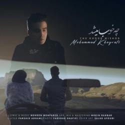 Mohammad Kheyrati - Che Khoob Mishod