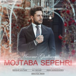 Mojtaba Sepehri - Aroome Ghalbam