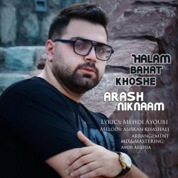 Arash Niknaam - Halam Bahat Khoshe