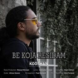 Kooshan - Be Koja Residam