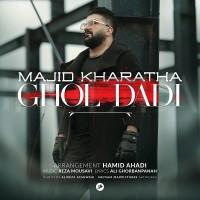 Majid Kharatha - Ghol Dadi