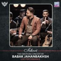 Babak Jahanbakhsh - Sokoot ( Live )