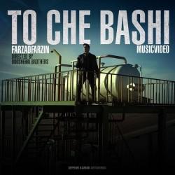 Farzad Farzin - To Che Bashi