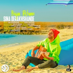 Sina Derakhshande - Bia Pisham