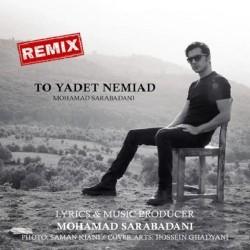 Mohamad Sarabadani - To Yadet Nemiad ( Remix )