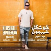 Milad Alavi - Khoshgele Shahremoon