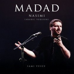 Sami Yusuf - Madad ( Nasimi Arabic Version )
