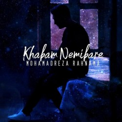 Mohammadreza Rahnama - Khabam Nemibare