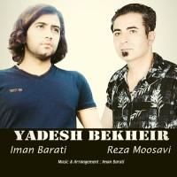 Reza Moosavi & Iman Barati - Yadesh Bekheir