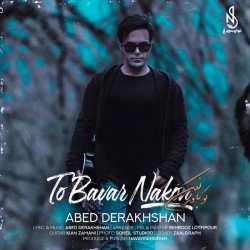 Abed Derakhshan - To Bavar Nakon