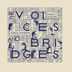 Alireza Ghorbani - The Voices & Bridges