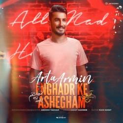 Arta Armin - Enghadr Ke Ashegham