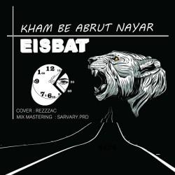 Eisbat - Kham Be Abroot Nayar