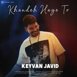 Keyvan Javid - Khandehaye To