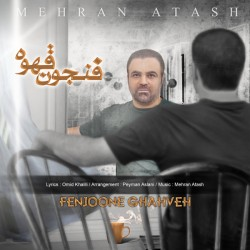 Mehran Atash - Fenjoone Ghahveh