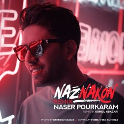 Naser Pourkaram - Naz Nakon ( Soheil Abazari Remix )