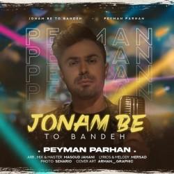 Peyman Parhan - Joonam Be To Bande