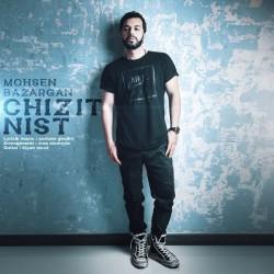 Mohsen Bazargan - Chizit Nist