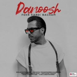 Danoosh - Fekr Kardi Bacham