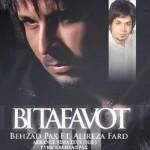 Behzad Pax Ft Alireza Fard - Bi Tafavot