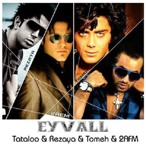 Amir Tataloo & Rezaya & Ardalan Tomeh & Armin 2AFM – Eyvall