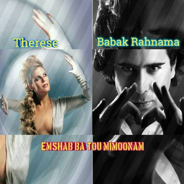 Babak Rahnama Ft Therese – Emshab Ba To Mimoonam