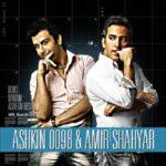 Amir Shahyar Ft Ashkin 0098 - Doost Daram Ashegh Besham