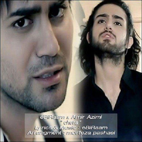 Ebiraam Ft Amir Azimi - Chera