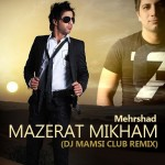 Mehrshad - Mazerat Mikham ( Remix )