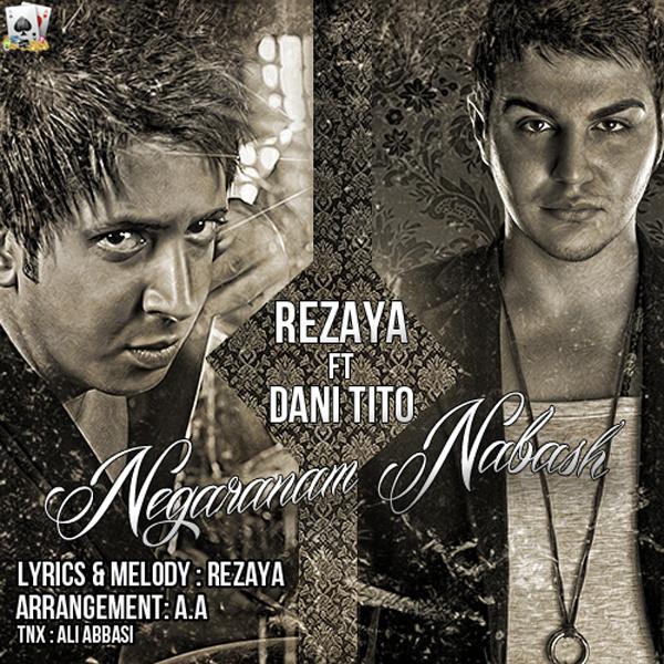 Rezaya Ft Dani Tito – Negaranam Nabash