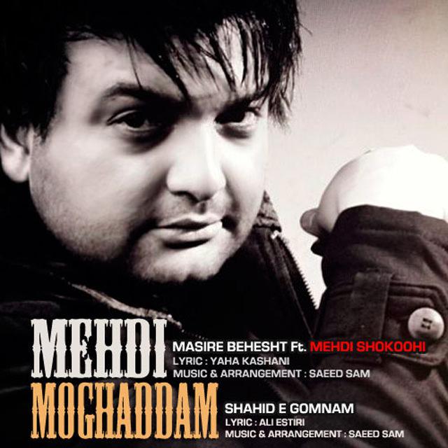 Mehdi Moghaddam Ft Mehdi Shokoohi – Masire Behesht