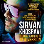 Sirvan Khosravi - To Khial Kardi Beri ( New Version )