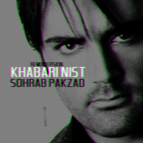 Sohrab Pakzad – Khabari Nist ( Remix )