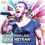 Amir Tataloo - Sana Heyran
