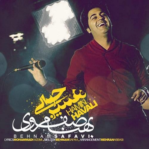 Behnam Safavi – Hamin Havali