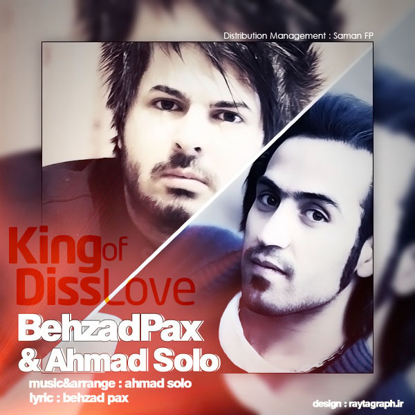 Behzad Pax Ft. Ahmad Solo – King Of Diss Love