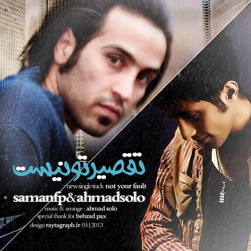 Saman FP & Ahmad Solo – Taghsire To Nist