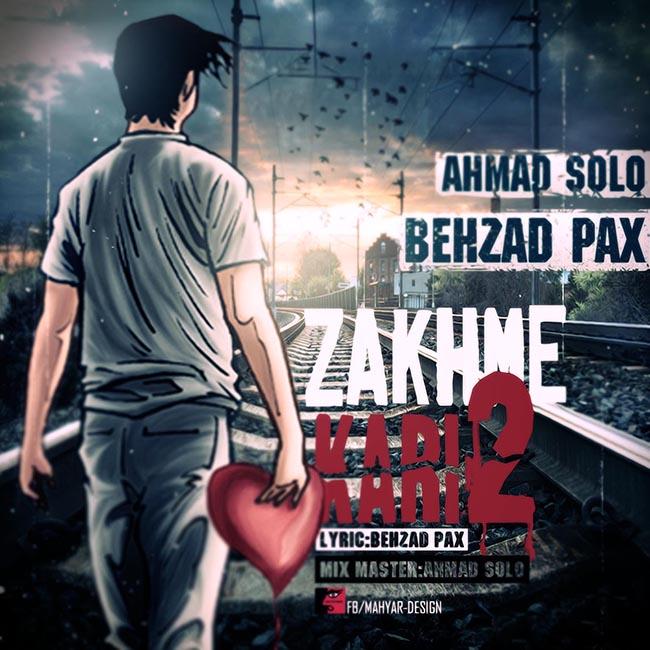 Behzad Pax Ft. Ahmad Solo – Zakhme Kari 2