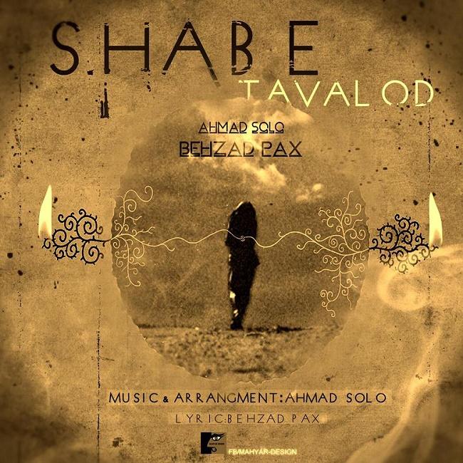 Behzad Pax Ft Ahmad Solo – Shabe Tavalod