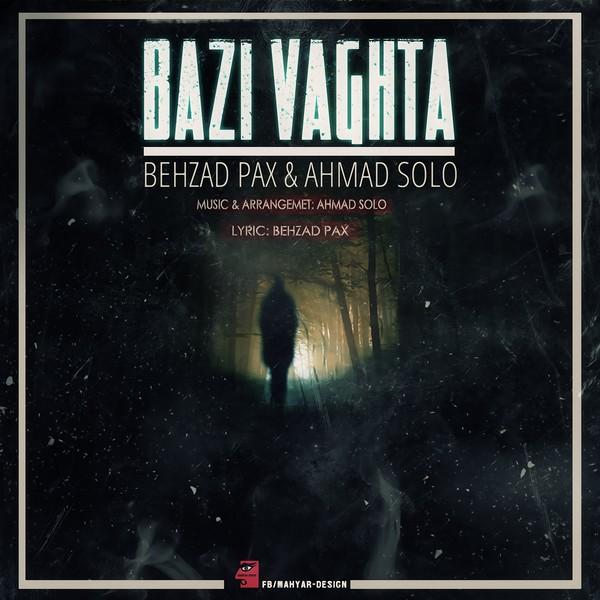 Behzad Pax Ft Ahmad Solo – Bazi Vaghta