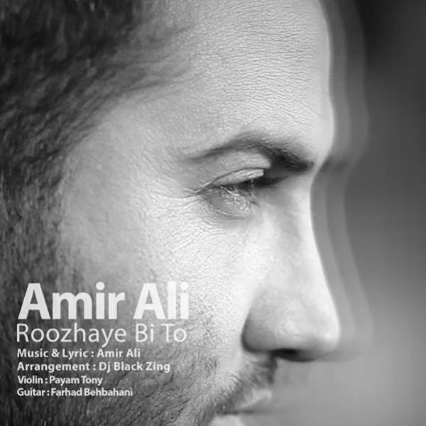 Amir Ali – Roozhaye Bi To