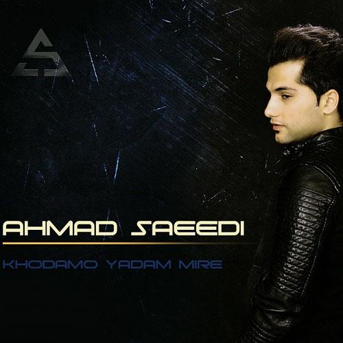 Ahmad Saeedi - Khodamo Yadam Mire