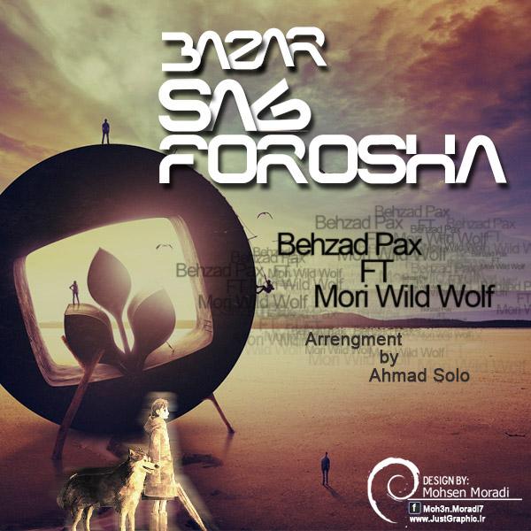 Behzad Pax Ft Morteza Wild Wolf – Bazar Sag Forusha