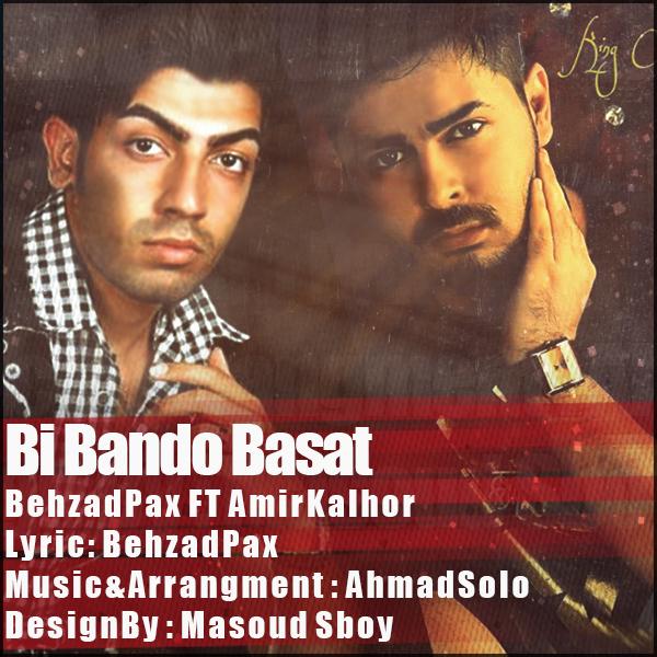 Behzad Pax Ft Amir Kalhor – Bi Bandobast