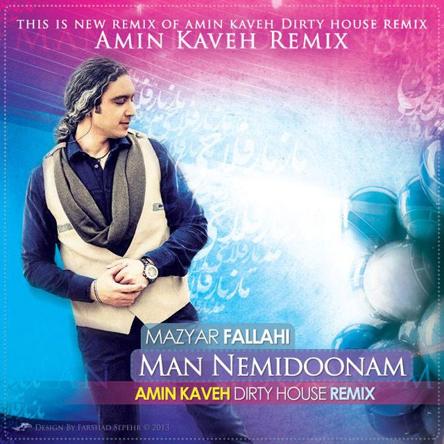 Mazyar Fallahi - Man Nemidoonam ( Amin Kaveh Remix )