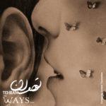 The Ways - Tehran